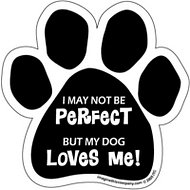 "Imagine This Company  ""I'm not perfect but my dog loves me"" Magnet, Paw Shape"