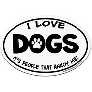 "Imagine This Company ""I love Dogs, It's People That Annoy Me"" Magnet, Oval Shape"
