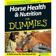 Horse Health and Nutrition For Dummies