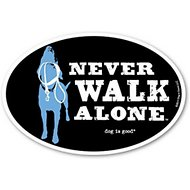 "Dog is Good ""Never Walk Alone"" Oval Car Magnet"