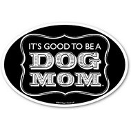 "Dog is Good ""Dog Mom"" Oval Car Magnet"