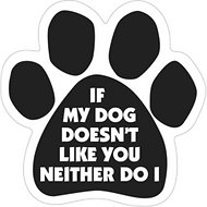 "Magnetic Pedigrees ""If My Dog Doesn't Like You, Neither Do I"" Paw Magnet"