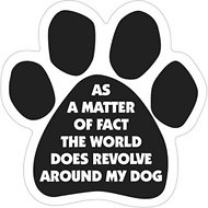 "Magnetic Pedigrees ""The World Does Revolve Around My Dog"" Paw Magnet"