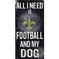 "Fan Creations ""All I Need is Football and My Dog"" NFL Wood Sign, New Orleans Saints"