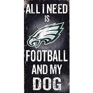 "Fan Creations ""All I Need is Football and My Dog"" NFL Wood Sign, Philadelphia Eagles"