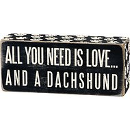 "Primitives By Kathy ""All You Need Is Love… And A Dachshund"" Box Sign"
