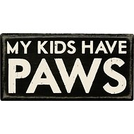 "Primitives By Kathy ""My Kids Have Paws"" Box Sign"