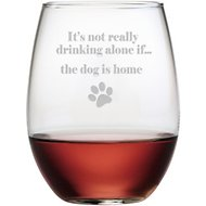 "Susquehanna Glass ""It's Not Really Drinking Alone If… The Dog is Home"" Stemless Wine Glass, Set of 4"