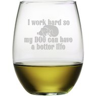 "Susquehanna Glass ""I Work Hard So My Dog Can Have a Better Life"" Stemless Wine Glass, Set of 4"