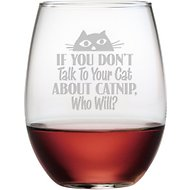 "Susquehanna Glass ""If You Don't Talk To Your Cat About Catnip, Who Will?"" Stemless Wine Glass, Set of 4"