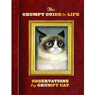 The Grumpy Guide to Life: Observations by Grumpy Cat